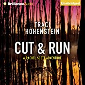 Cut & Run: The Rachel Scott Adventures, Book 3 | Traci Hohenstein