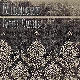echange, troc Midnight Cattle Callers - Midnight Cattle Callers