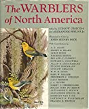 img - for The Warblers of North America: A Popular Summary of the Wood Warbler Family (Parulidae) as They Occur in the Western Hemisphere book / textbook / text book