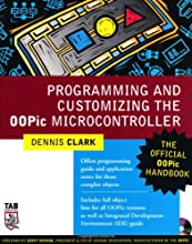 Programming and Customizing the OOPic Microcontroller : The Official OOPic Handbook (TAB Robotics)