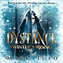 Dystance: Winter's Rising Audiobook by Mark Tufo Narrated by Julia Whelan