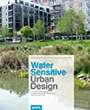 img - for Water Sensitive Urban Design: Principles and Inspiration for Sustainable Stormwater Management in the City of the Future book / textbook / text book