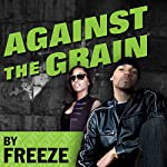 Against the Grain: A Novel |  Freeze