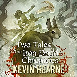 Two Tales of the Iron Druid Chronicles Audiobook