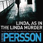 Linda, as in the Linda Murder: A Backstrom Novel | Leif GW Persson,Neil Smith - translator