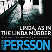 Linda, as in the Linda Murder: A Backstrom Novel | Leif GW Persson, Neil Smith - translator