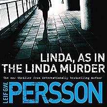 Linda, as in the Linda Murder: A Backstrom Novel | Livre audio Auteur(s) : Leif GW Persson, Neil Smith - translator Narrateur(s) : Erik Davies
