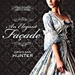 An Elegant Façade: Hawthorne House, Book 2 | Kristi Ann Hunter