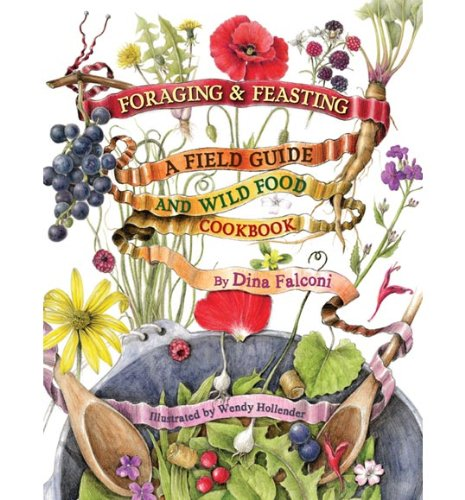Foraging-Feasting-A-Field-Guide-and-Wild-Food-Cookbook
