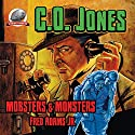 C.O. Jones: Mobsters & Monsters, Volume 1 Audiobook by Fred Adams Jr. Narrated by Mark Finfrock