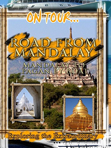 On Tour... ROAD FROM MANDALAY TO PAGAN