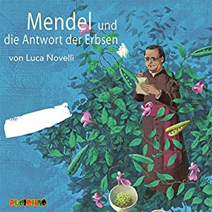 Mendel und die Antwort der Erbsen Hörspiel
