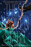 These Broken Stars: A Starbound Novel (The Starbound Trilogy Book 1)
