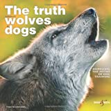 The truth about wolves and dogs: Dispelling the myths of dog training by Toni Shelbourne ( 2012 )