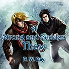 A Strong and Sudden Thaw (       UNABRIDGED) by R. W. Day Narrated by Noah Westlake