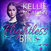 Flightless Bird: The Caged Series, Book 1 | [Kellie McAllen]