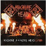 Machine F**king Head Live!