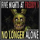 No Longer Alone: Five Nights at Freddy's Fan Fiction Hörbuch von  Two Sovereigns Publishing Gesprochen von: Jerrod Barth