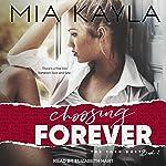 Choosing Forever: Torn Duet Series, Book 2 | Mia Kayla