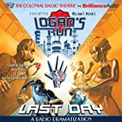 William F. Nolans Logan's Run - Last Day: A Radio Dramatization | [Paul J. Salamoff]