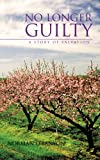 img - for No Longer Guilty: A Story of Salvation book / textbook / text book