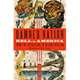 Damned Nation: Hell in America from the Revolution to Reconstruction