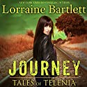 Tales of Telenia: Journey Audiobook by Lorraine Bartlett Narrated by Steven Barnett