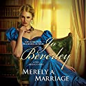 Merely a Marriage: A New Regency Novel Audiobook by Jo Beverley Narrated by Colleen Prendergast