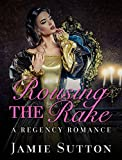 img - for REGENCY ROMANCE: Rousing the Rake (BBW Historical Romance Books for Adults) (Fun Mature Young Adult Second Chance Billionaire Steamy Love and Romance Novella) book / textbook / text book