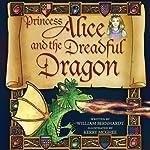 Princess Alice and the Dreadful Dragon | William Bernhardt