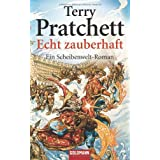 Echt zauberhaft: Ein Scheibenwelt-Romanvon &#34;Terry Pratchett&#34;