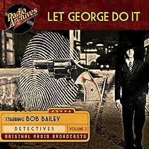 Let George Do It, Volume 3 Radio/TV Program