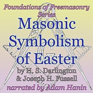Masonic Symbolism of Easter Audiobook