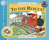 Benedict Blathwayt The Little Red Train: To The Rescue (Book & CD)