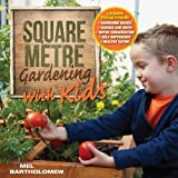 Square Metre Gardening with Kids: LEARN TOGETHER: GARDENING BASICS - SCIENCE AND MATH - WATER CONSERVATION - SELF-SUFFIC