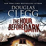 The Hour Before the Dark | Douglas Clegg