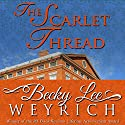 The Scarlet Thread Audiobook by Becky Lee Weyrich Narrated by Emma Taylor