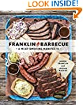 Franklin Barbecue: A Meat-Smoking Man...