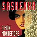 Sashenka: A Novel (       UNABRIDGED) by Simon Montefiore Narrated by Josephine Bailey