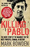 Killing Pablo: The Hunt for the Richest, Most Powerful Criminal in History (English Edition)