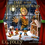Jake & The Gingerbread Wars: A Gryphon Chronicles Christmas Novella | E.G. Foley