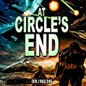 At Circle's End: The Mako Saga, Book 3 Audiobook by Ian J. Malone Narrated by Andrew B. Wehrlen