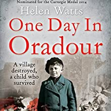 One Day in Oradour (       UNABRIDGED) by Helen Watts Narrated by Jean Brassard