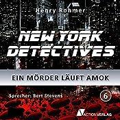 Ein Mörder läuft Amok (New York Detectives 6) | Henry Rohmer