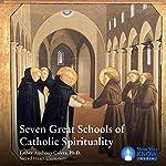 Seven Great Schools of Catholic Spirituality | Fr. Anthony Ciorra PhD