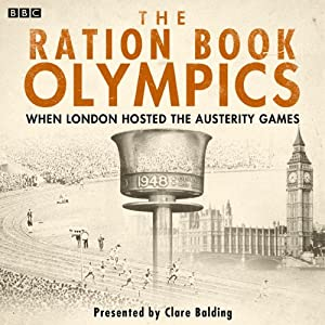 The Ration Book Olympics | [Tommy Godwin, Dorothy Manley, Roger Bannister]