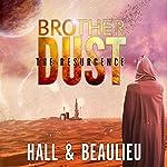 Brother Dust: The Resurgence | Steve Beaulieu,Aaron Hall