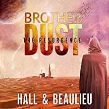 Brother Dust: The Resurgence Audiobook by Steve Beaulieu, Aaron Hall Narrated by Scott Berrier