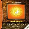 Lebensfreude (Mental Powerline - Relaxing Dream) Hörbuch von Kurt Tepperwein Gesprochen von: Kurt Tepperwein