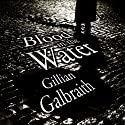 Blood in the Water (       UNABRIDGED) by Gillian Galbraith Narrated by Hilary Neville